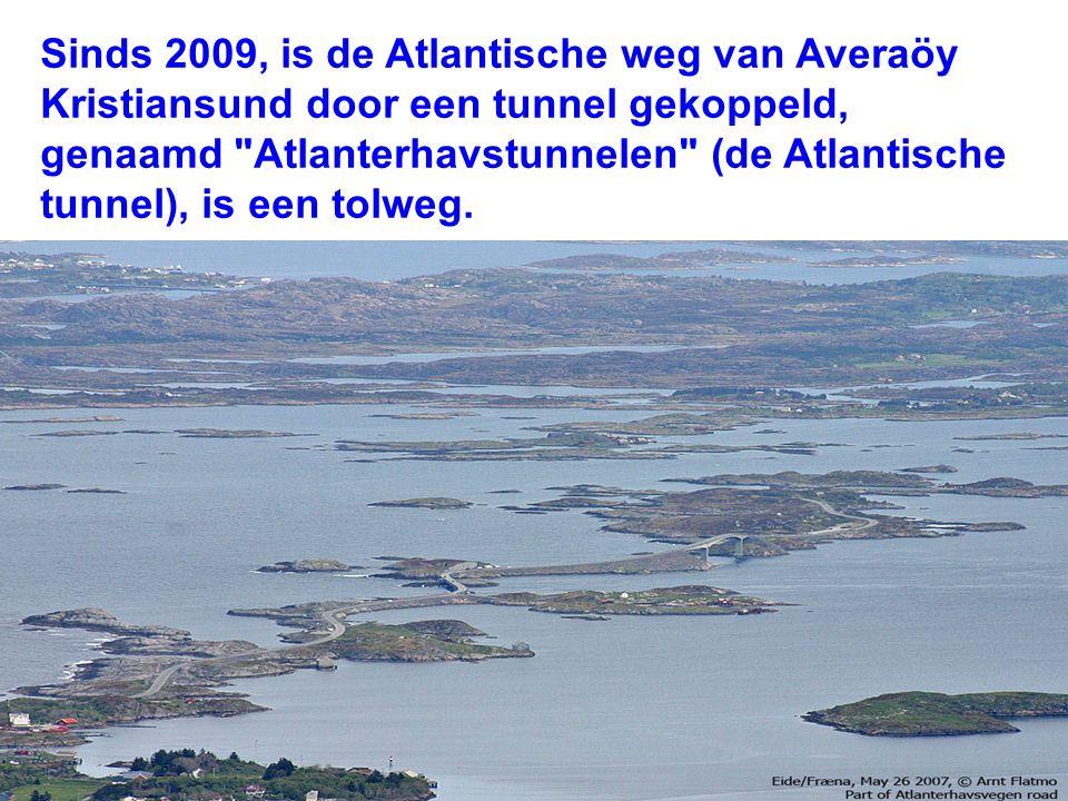 Sinds 2009, is de Atlantische weg van Averaöy Kristiansund door een tunnel gekoppeld, genaamd Atlanterhavstunnelen (de Atlantische tunnel), is een tolweg.