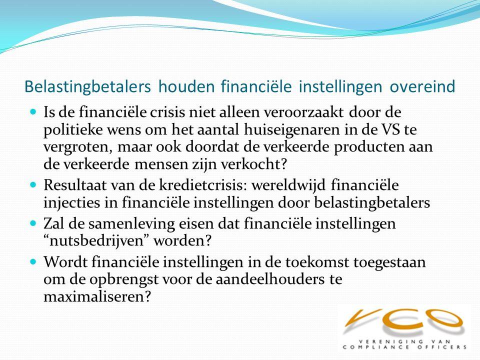 Belastingbetalers houden financiële instellingen overeind Moeten grote financiële instellingen worden gesplitst om systematisch risico te spreiden (Independent Banking Commission UK).