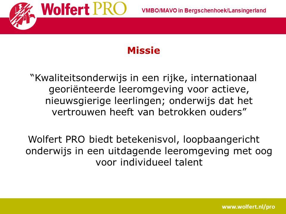 """www.wolfert.nl/pro VMBO/MAVO in Bergschenhoek/Lansingerland Missie """"Kwaliteitsonderwijs in een rijke, internationaal georiënteerde leeromgeving voor a"""