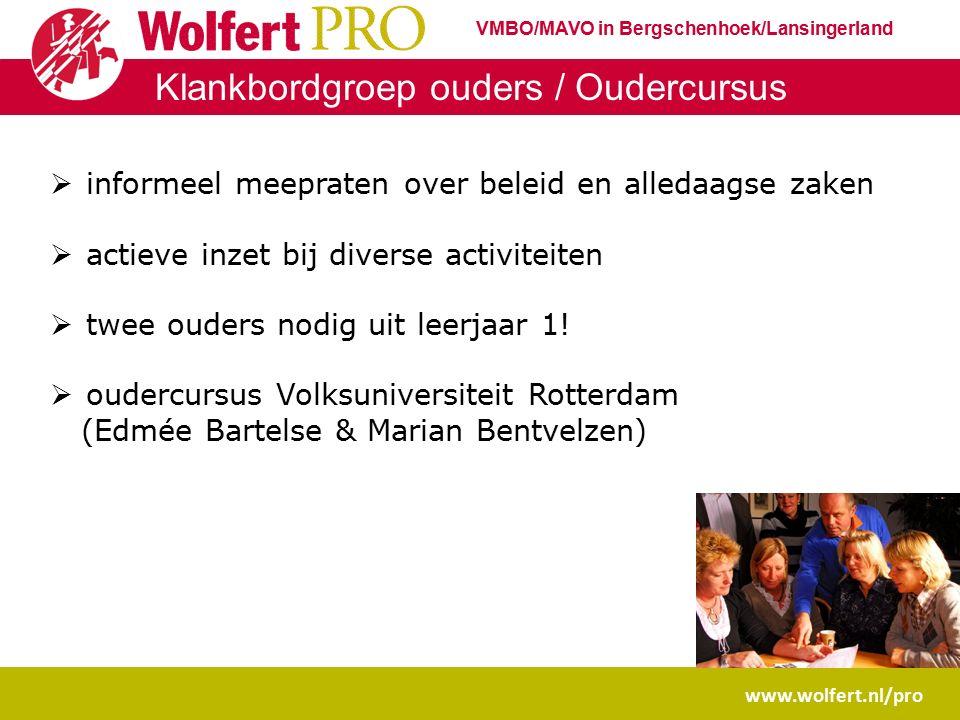 www.wolfert.nl/pro Klankbordgroep ouders / Oudercursus  informeel meepraten over beleid en alledaagse zaken  actieve inzet bij diverse activiteiten