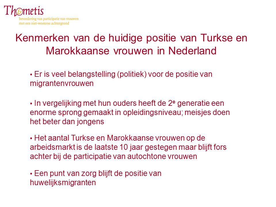 Kenmerken van de huidige positie van Turkse en Marokkaanse vrouwen in Nederland In vergelijking met hun ouders heeft de 2 e generatie een enorme spron