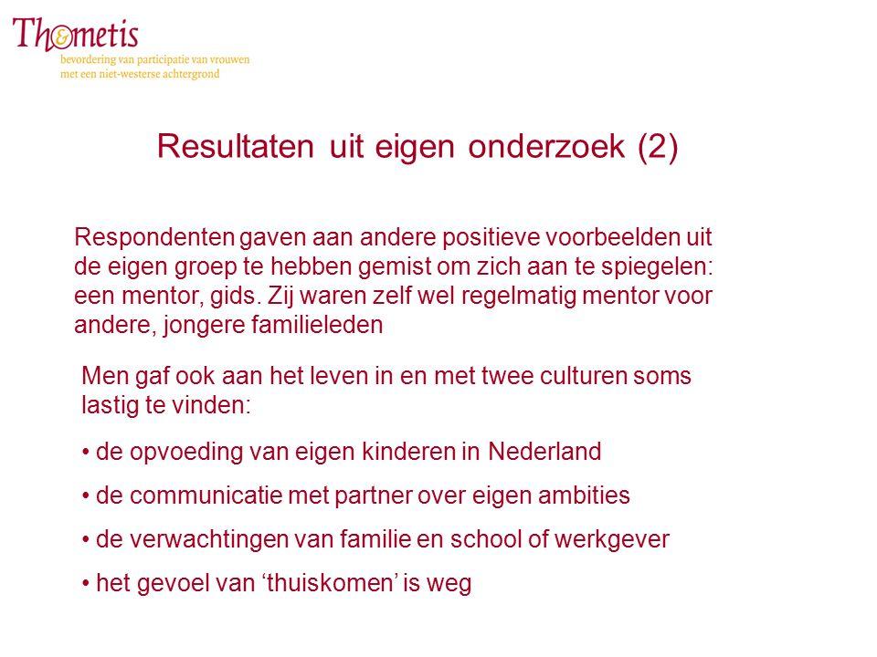 Resultaten uit eigen onderzoek (2) Respondenten gaven aan andere positieve voorbeelden uit de eigen groep te hebben gemist om zich aan te spiegelen: een mentor, gids.