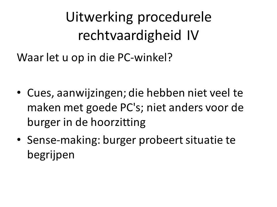 Uitwerking procedurele rechtvaardigheid IV Waar let u op in die PC-winkel.