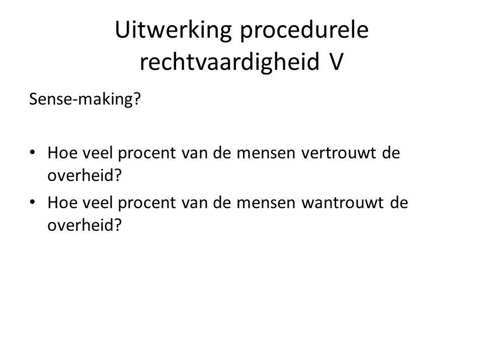 Uitwerking procedurele rechtvaardigheid V Sense-making.
