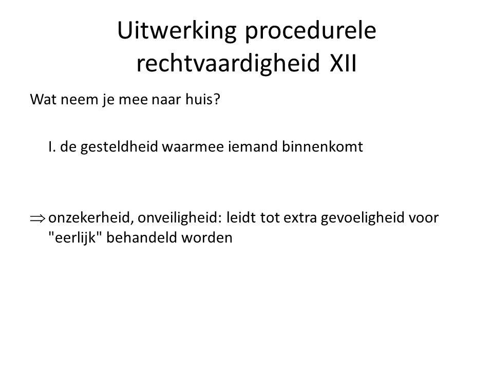 Uitwerking procedurele rechtvaardigheid XII Wat neem je mee naar huis.