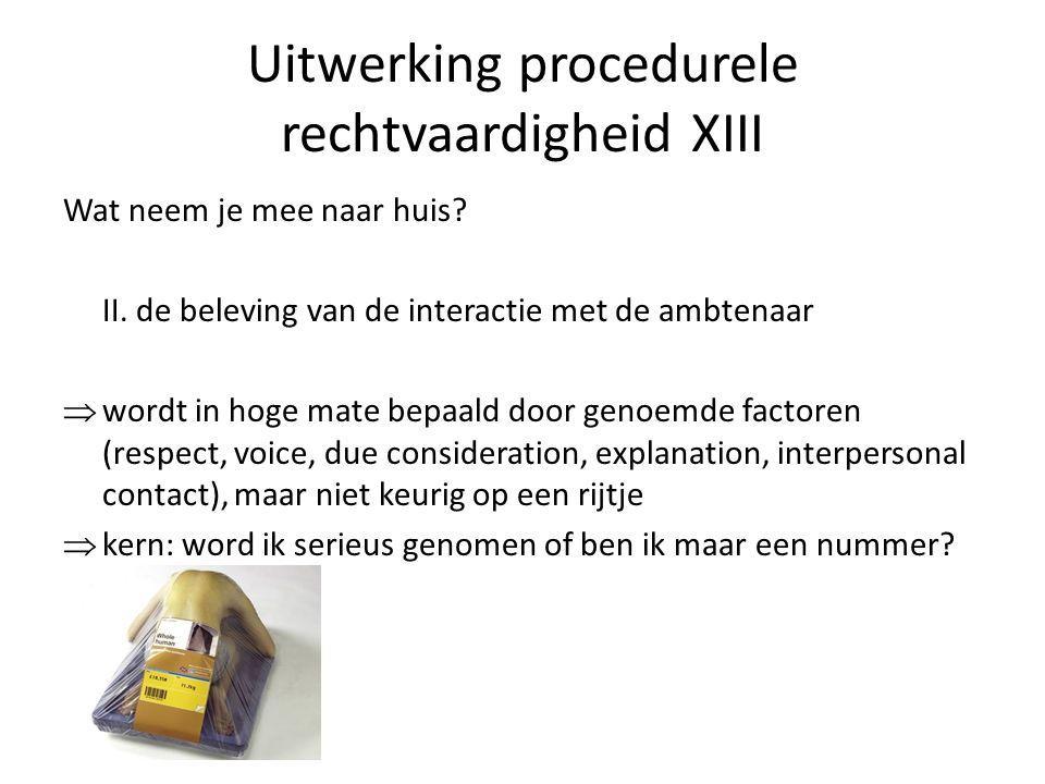 Uitwerking procedurele rechtvaardigheid XIII Wat neem je mee naar huis.