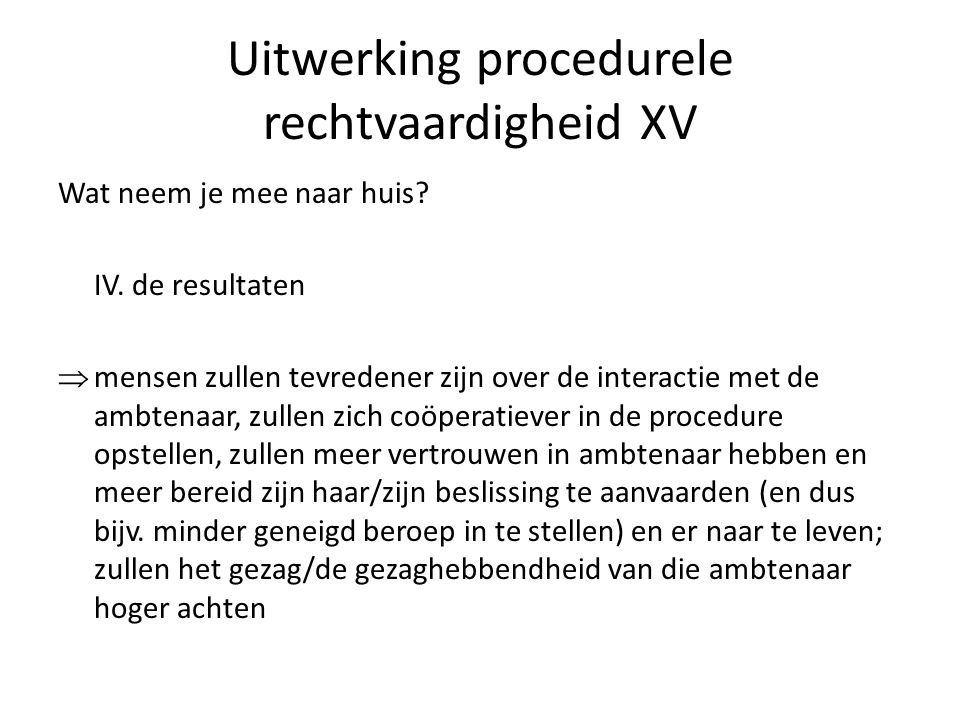 Uitwerking procedurele rechtvaardigheid XV Wat neem je mee naar huis.