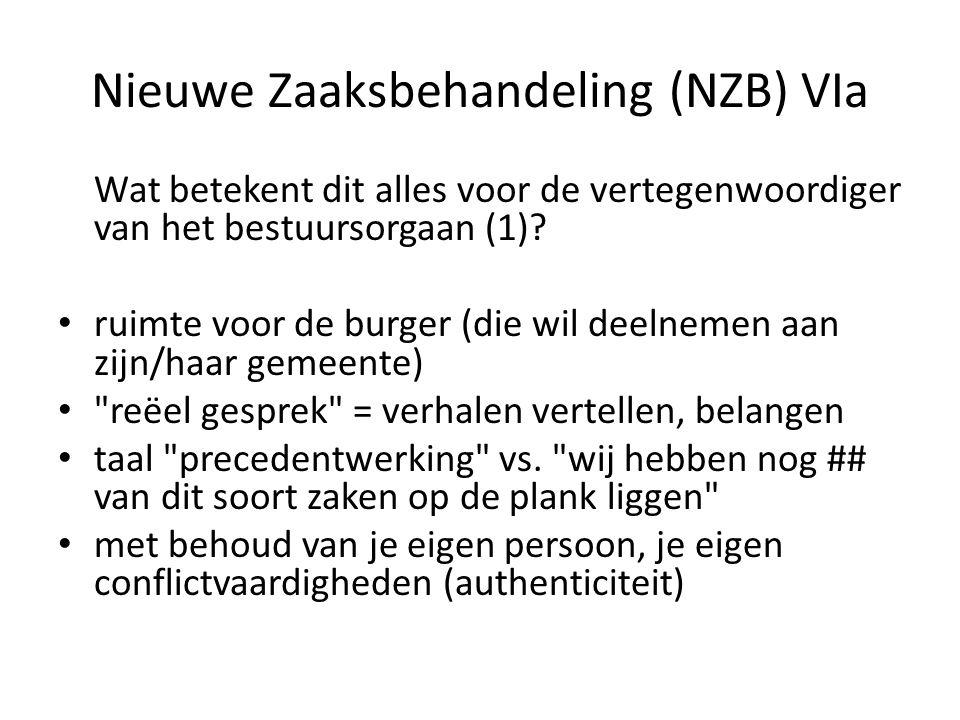 Nieuwe Zaaksbehandeling (NZB) VIb Wat betekent dit alles voor de vertegenwoordiger van het bestuursorgaan (2).