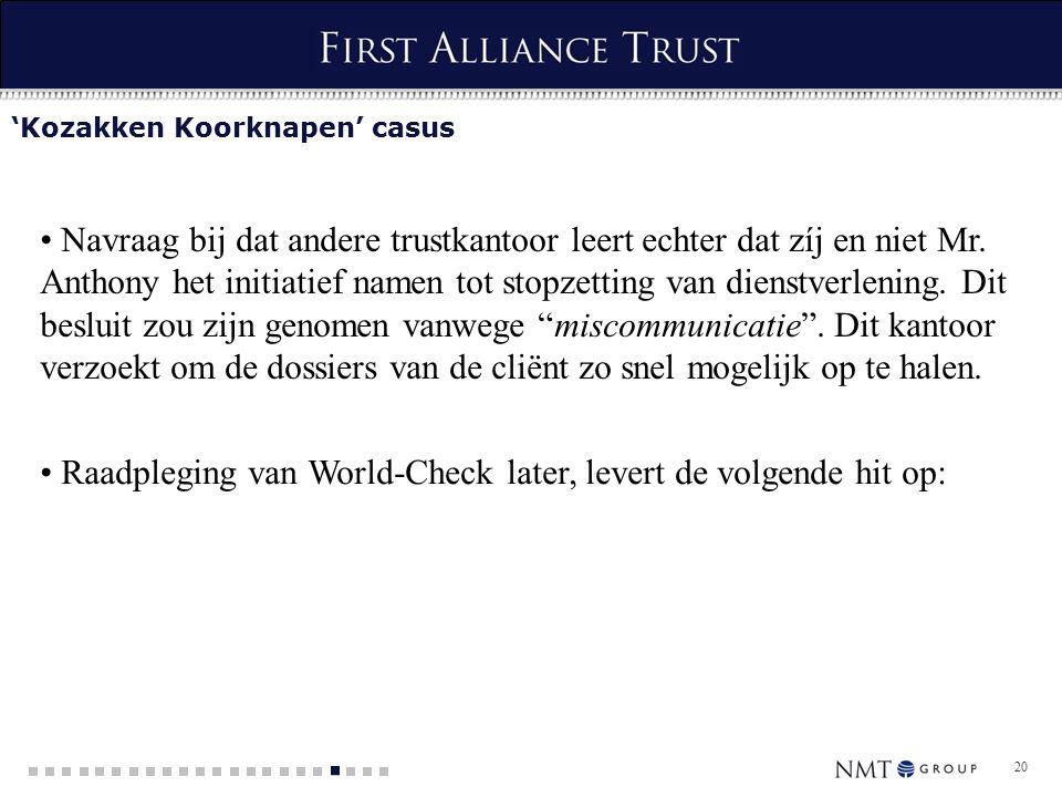 20 'Kozakken Koorknapen' casus Navraag bij dat andere trustkantoor leert echter dat zíj en niet Mr.
