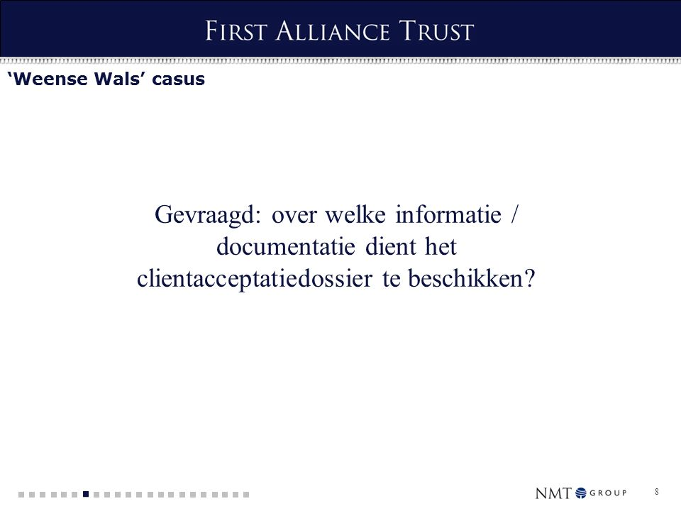 8 Gevraagd: over welke informatie / documentatie dient het clientacceptatiedossier te beschikken.