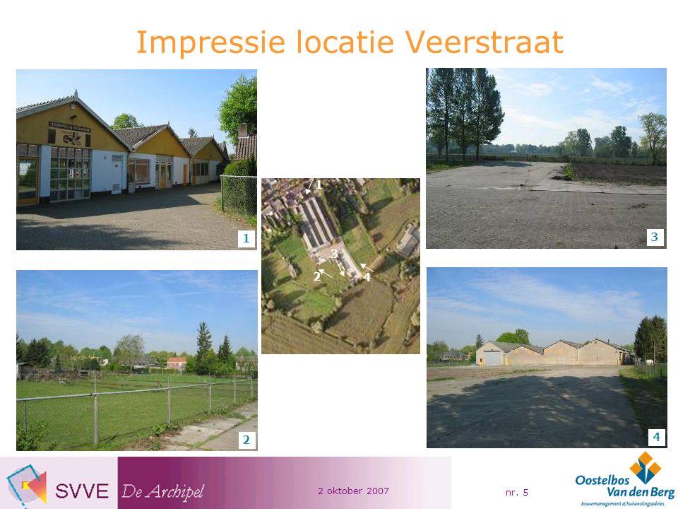 2 oktober 2007 nr. 6 Impressie locatie Veerstraat 1 1 2 2 3 3 4 4