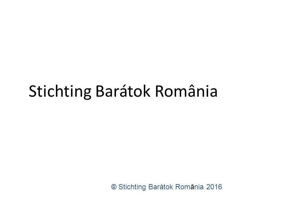 Stichting Barátok România © Stichting Barátok România 2016