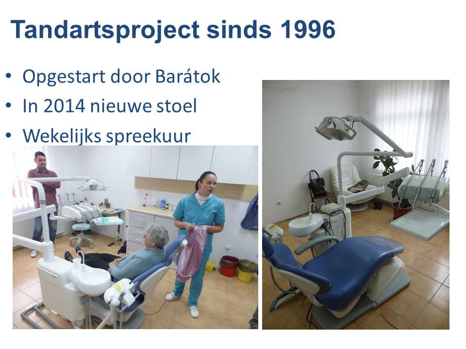 Opgestart door Barátok In 2014 nieuwe stoel Wekelijks spreekuur Tandartsproject sinds 1996