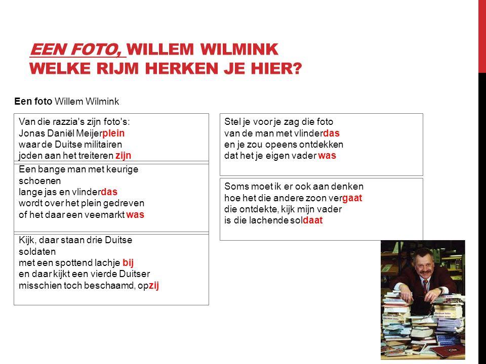 Een foto Willem Wilmink EEN FOTO, WILLEM WILMINK WELKE RIJM HERKEN JE HIER.