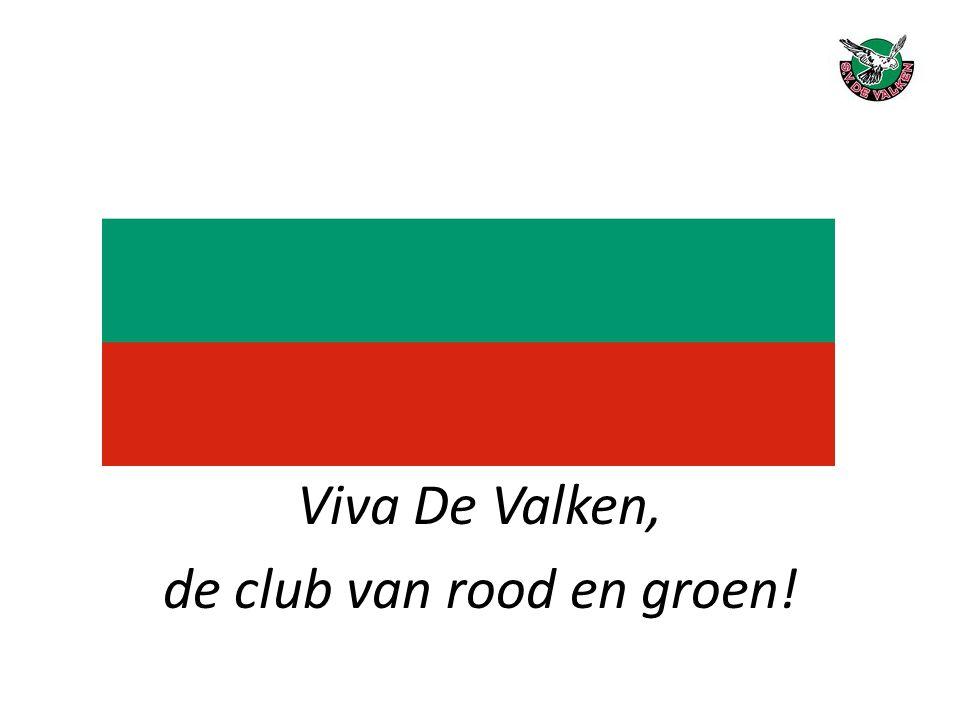 Viva De Valken, de club van rood en groen!