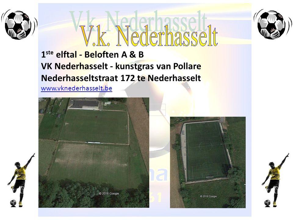 1 ste elftal - Beloften A & B VK Nederhasselt - kunstgras van Pollare Nederhasseltstraat 172 te Nederhasselt www.vknederhasselt.be