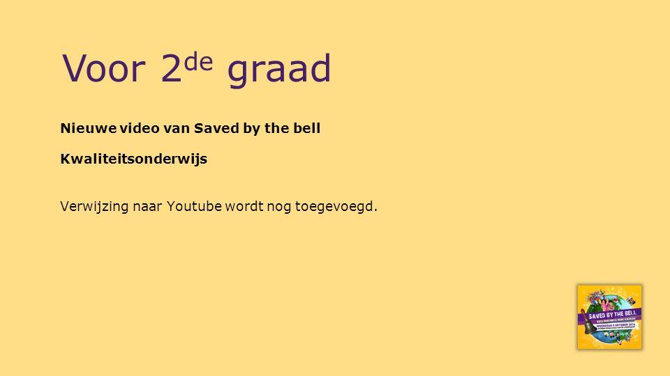 Nieuwe video van Saved by the bell Kwaliteitsonderwijs Verwijzing naar Youtube wordt nog toegevoegd. Voor 2 de graad