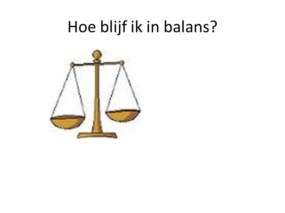 Hoe blijf ik in balans?