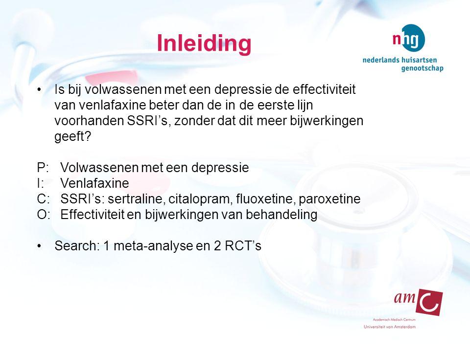 Inleiding Is bij volwassenen met een depressie de effectiviteit van venlafaxine beter dan de in de eerste lijn voorhanden SSRI's, zonder dat dit meer bijwerkingen geeft.