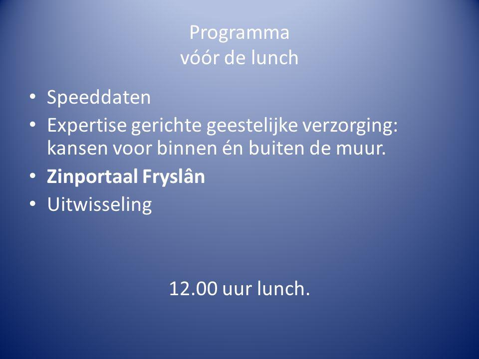 Programma vóór de lunch Speeddaten Expertise gerichte geestelijke verzorging: kansen voor binnen én buiten de muur.