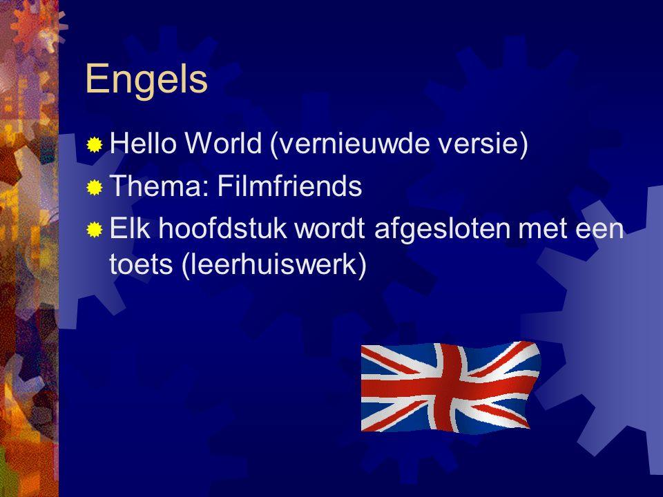 Engels  Hello World (vernieuwde versie)  Thema: Filmfriends  Elk hoofdstuk wordt afgesloten met een toets (leerhuiswerk)