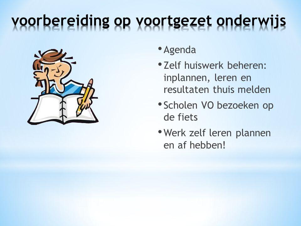 Agenda Zelf huiswerk beheren: inplannen, leren en resultaten thuis melden Scholen VO bezoeken op de fiets Werk zelf leren plannen en af hebben!