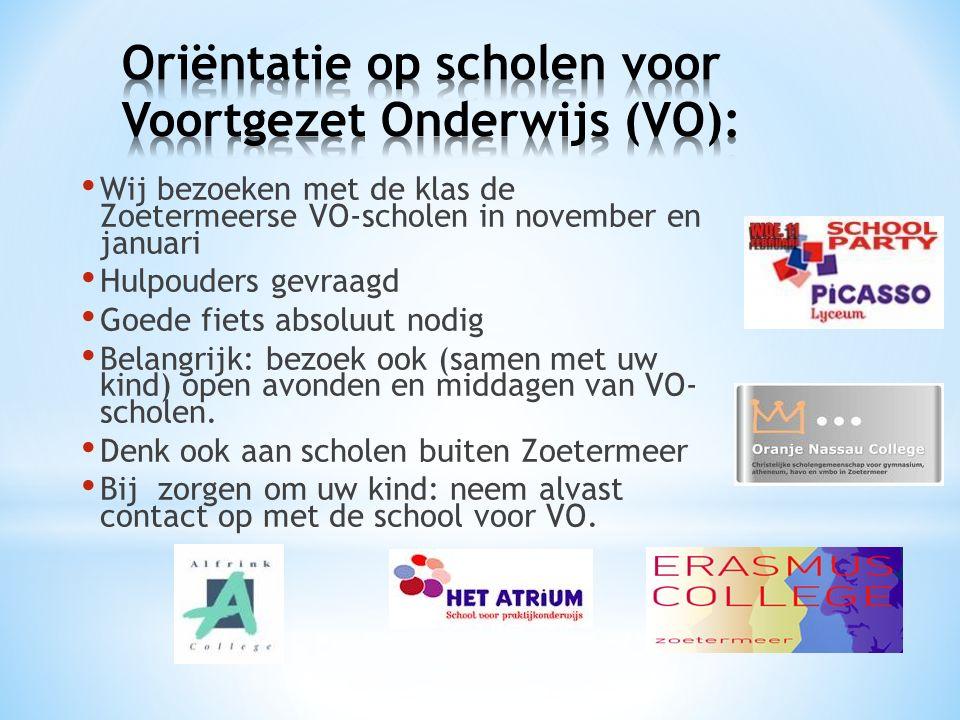 Wij bezoeken met de klas de Zoetermeerse VO-scholen in november en januari Hulpouders gevraagd Goede fiets absoluut nodig Belangrijk: bezoek ook (samen met uw kind) open avonden en middagen van VO- scholen.