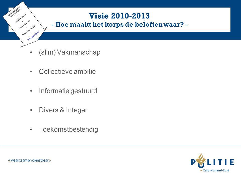 Visie 2010-2013 - Hoe maakt het korps de beloften waar.