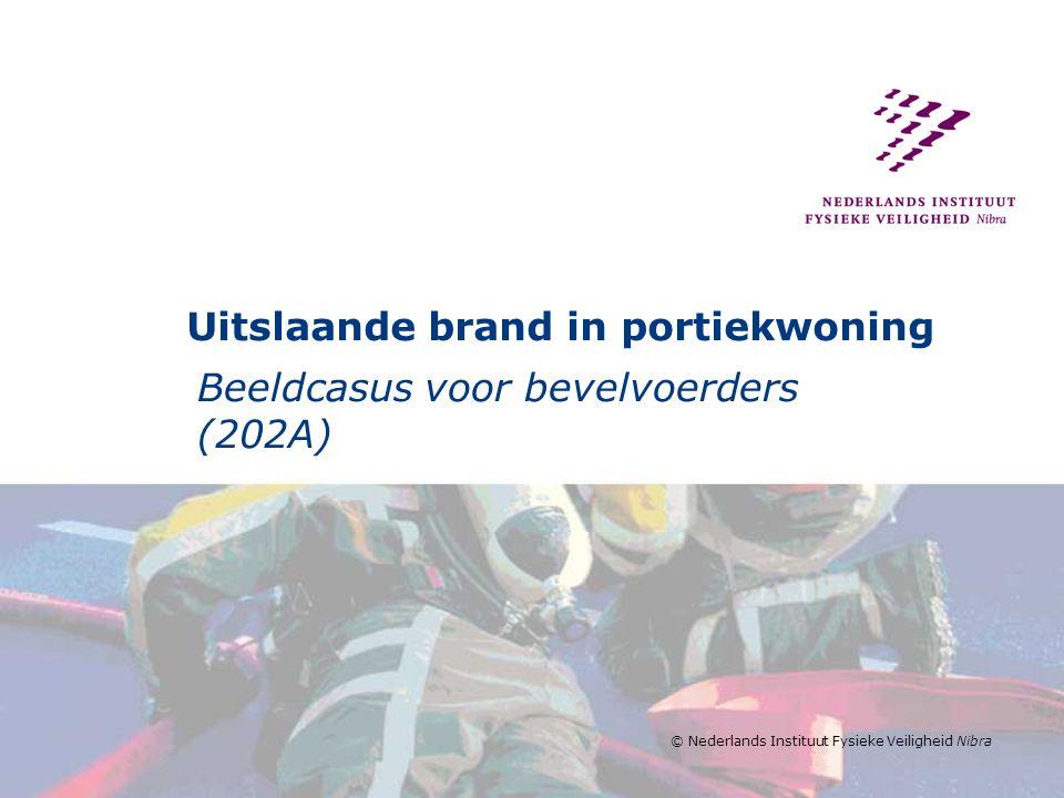 © Nederlands Instituut Fysieke Veiligheid Nibra Uitslaande brand in portiekwoning Beeldcasus voor bevelvoerders (202A)