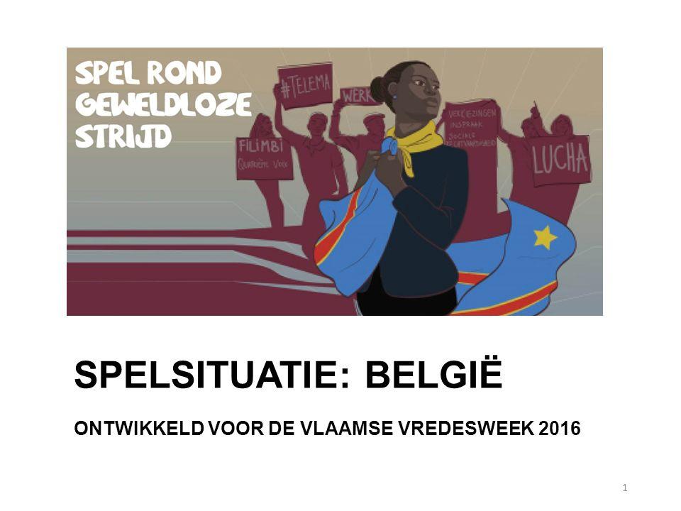 SPELSITUATIE: BELGIË ONTWIKKELD VOOR DE VLAAMSE VREDESWEEK 2016 1
