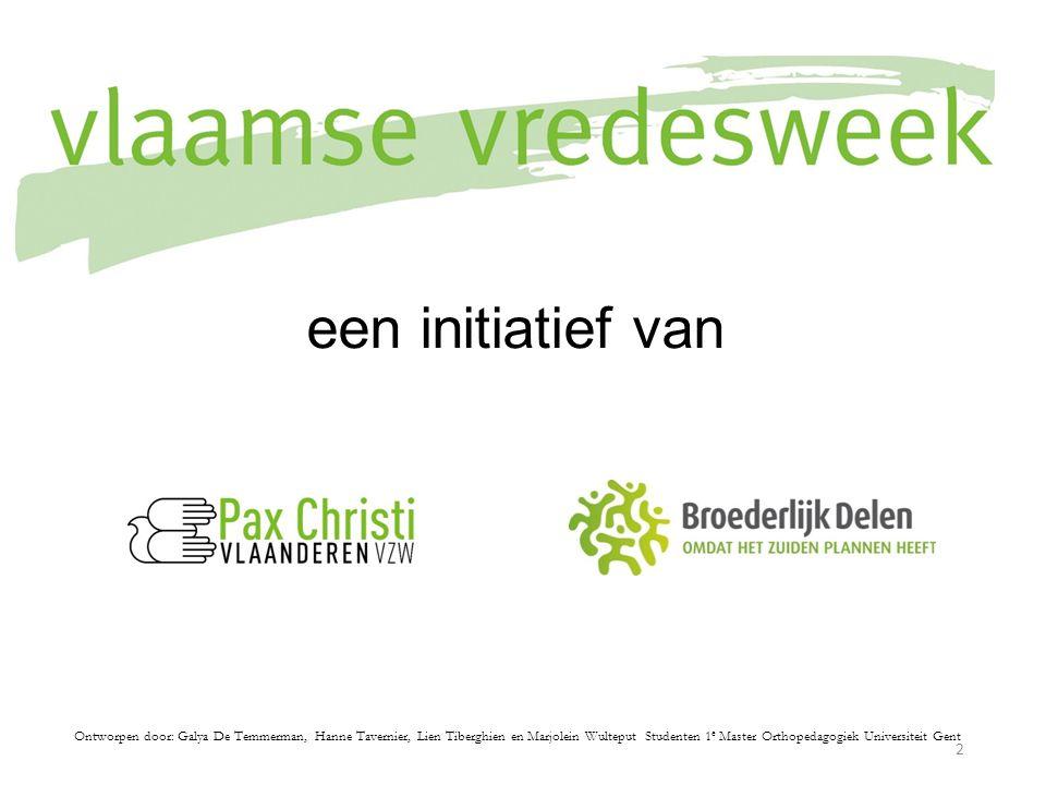 een initiatief van Ontworpen door: Galya De Temmerman, Hanne Tavernier, Lien Tiberghien en Marjolein Wulteput Studenten 1 e Master Orthopedagogiek Universiteit Gent 2