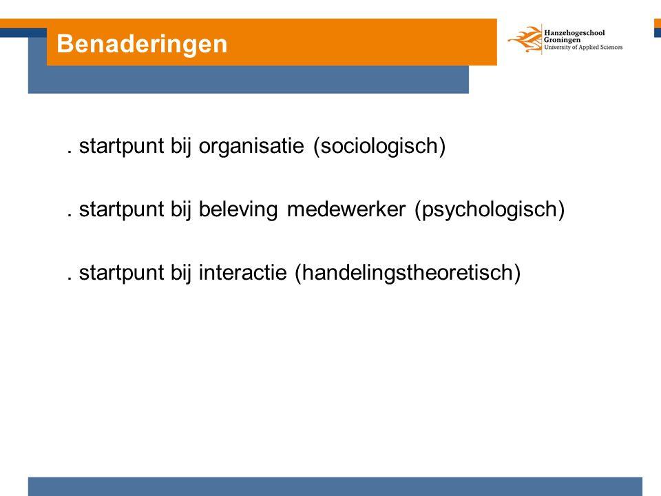 Benaderingen. startpunt bij organisatie (sociologisch).