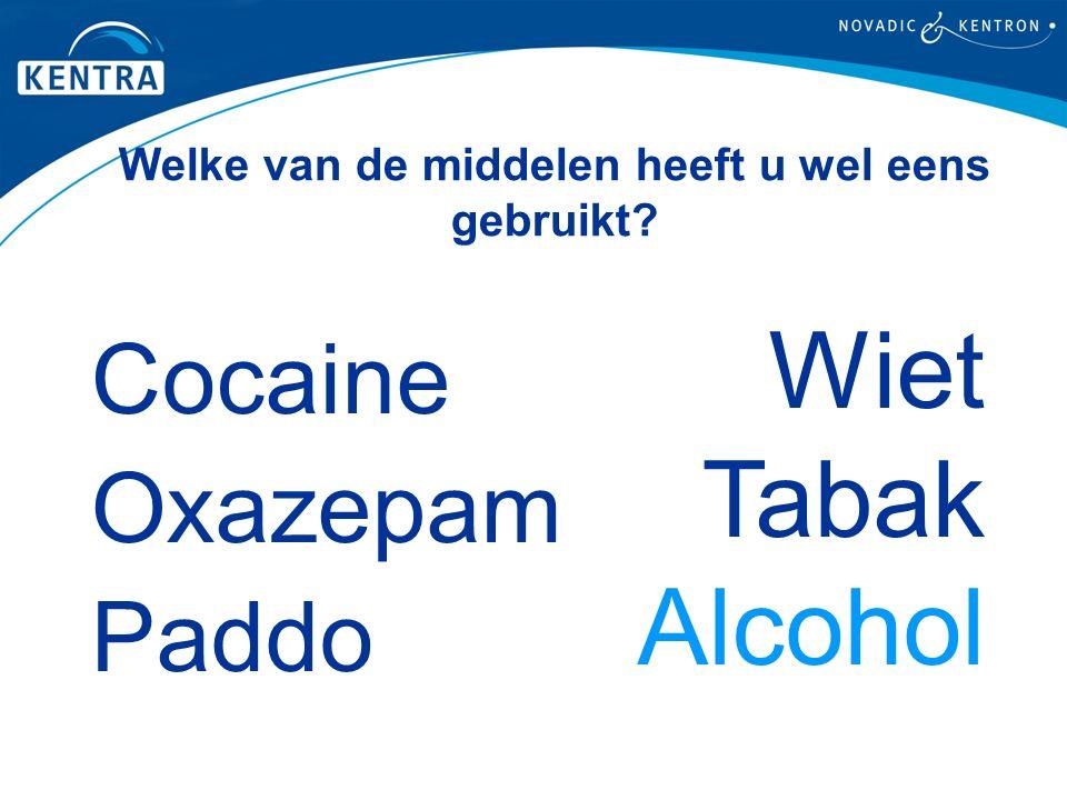 Welke van de middelen heeft u wel eens gebruikt? Cocaine Oxazepam Paddo Wiet Tabak Alcohol