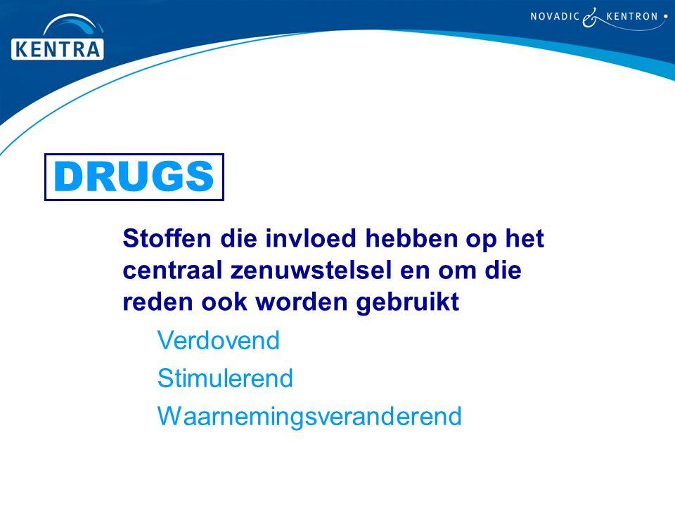 Stoffen die invloed hebben op het centraal zenuwstelsel en om die reden ook worden gebruikt Verdovend Stimulerend Waarnemingsveranderend DRUGS