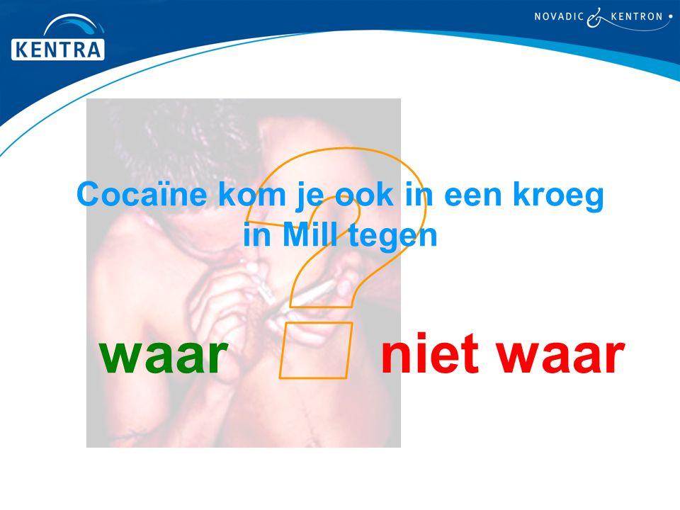 Cocaïne kom je ook in een kroeg in Mill tegen niet waar waar