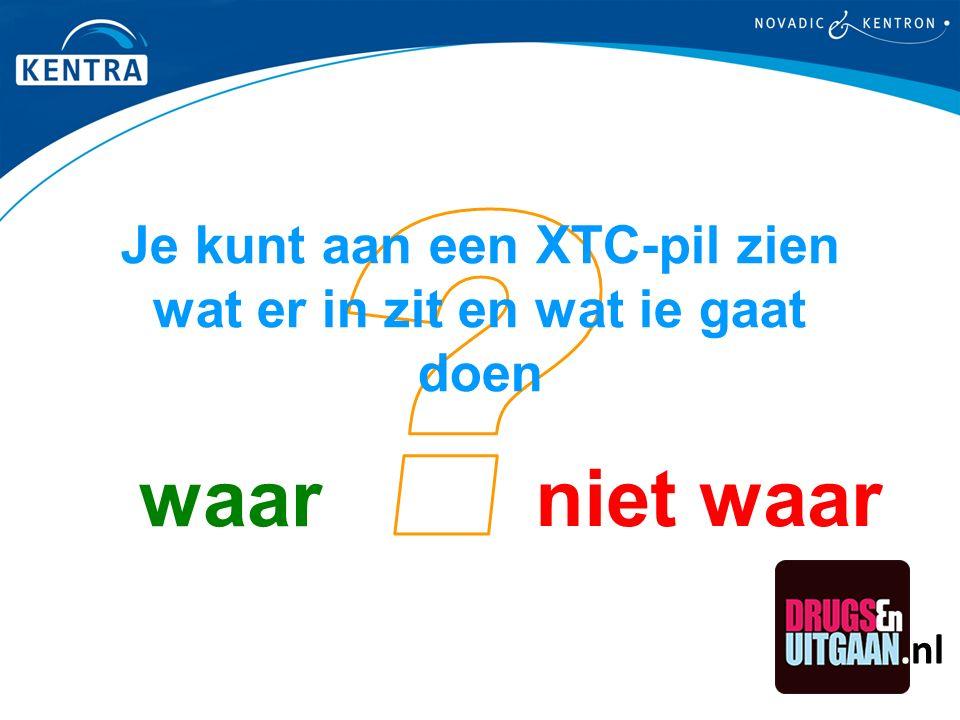 niet waar waar Je kunt aan een XTC-pil zien wat er in zit en wat ie gaat doen.nl