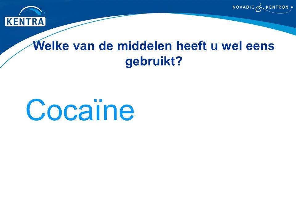 Welke van de middelen heeft u wel eens gebruikt? Cocaine Oxazepam