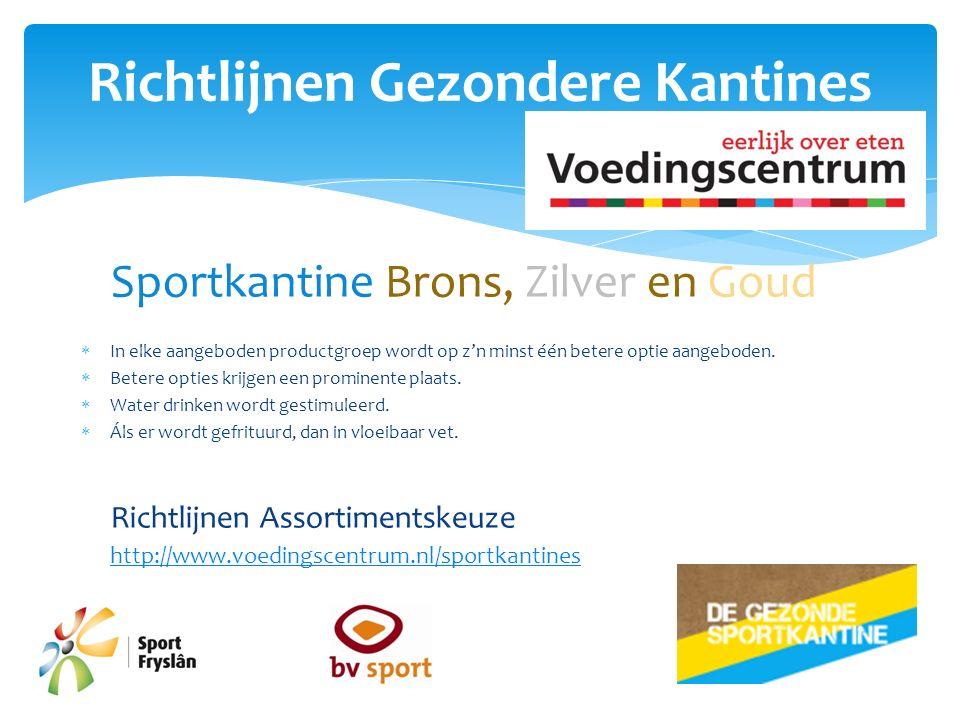 Richtlijnen Gezondere Kantines Sportkantine Brons, Zilver en Goud  In elke aangeboden productgroep wordt op z'n minst één betere optie aangeboden.
