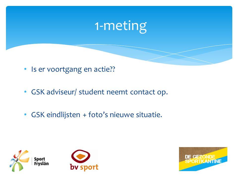 Is er voortgang en actie . GSK adviseur/ student neemt contact op.
