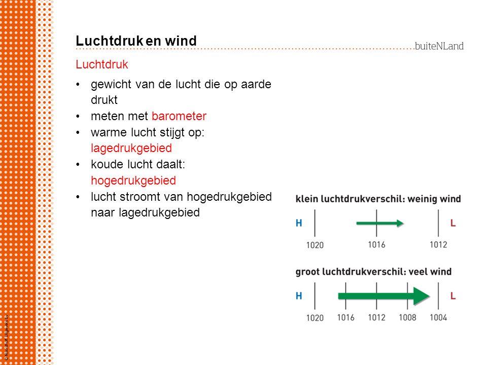 Luchtdruk en wind gewicht van de lucht die op aarde drukt meten met barometer warme lucht stijgt op: lagedrukgebied koude lucht daalt: hogedrukgebied lucht stroomt van hogedrukgebied naar lagedrukgebied Luchtdruk