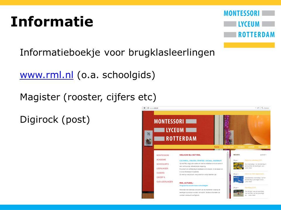 Informatie Informatieboekje voor brugklasleerlingen www.rml.nlwww.rml.nl (o.a. schoolgids) Magister (rooster, cijfers etc) Digirock (post)