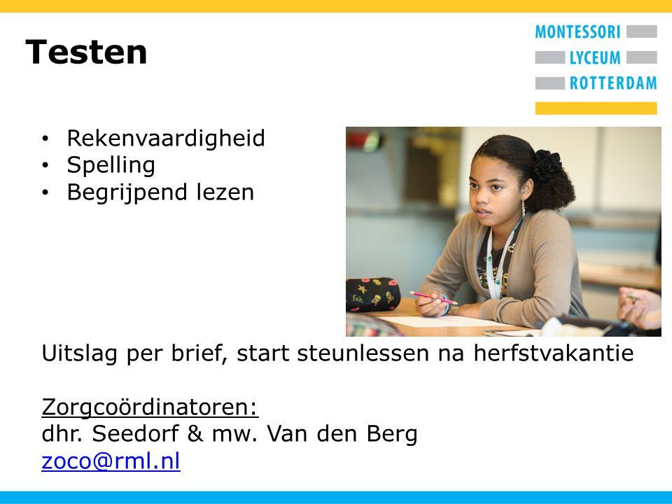 Testen Rekenvaardigheid Spelling Begrijpend lezen Uitslag per brief, start steunlessen na herfstvakantie Zorgcoördinatoren: dhr. Seedorf & mw. Van den