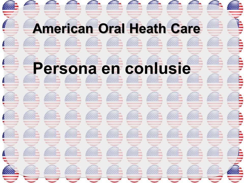 American Oral Heath Care Persona en conlusie