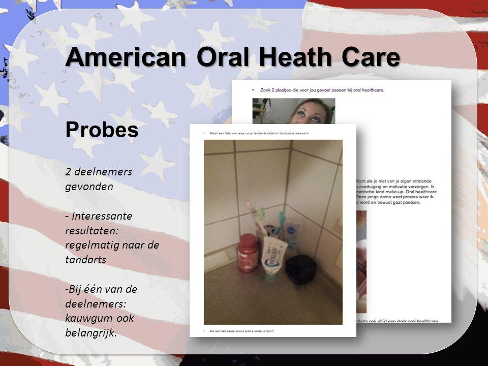 American Oral Heath Care Probes 2 deelnemers gevonden - Interessante resultaten: regelmatig naar de tandarts -Bij één van de deelnemers: kauwgum ook belangrijk.
