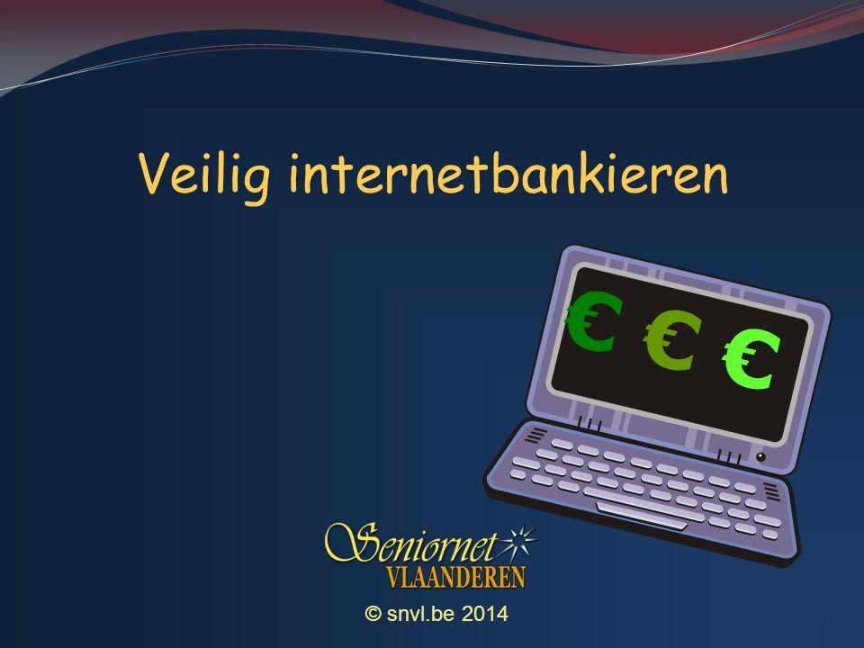 © snvl.be 2014 Veilig internetbankieren € €€€