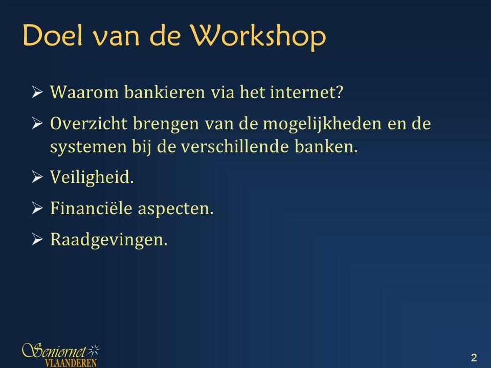 Doel van de Workshop  Waarom bankieren via het internet.