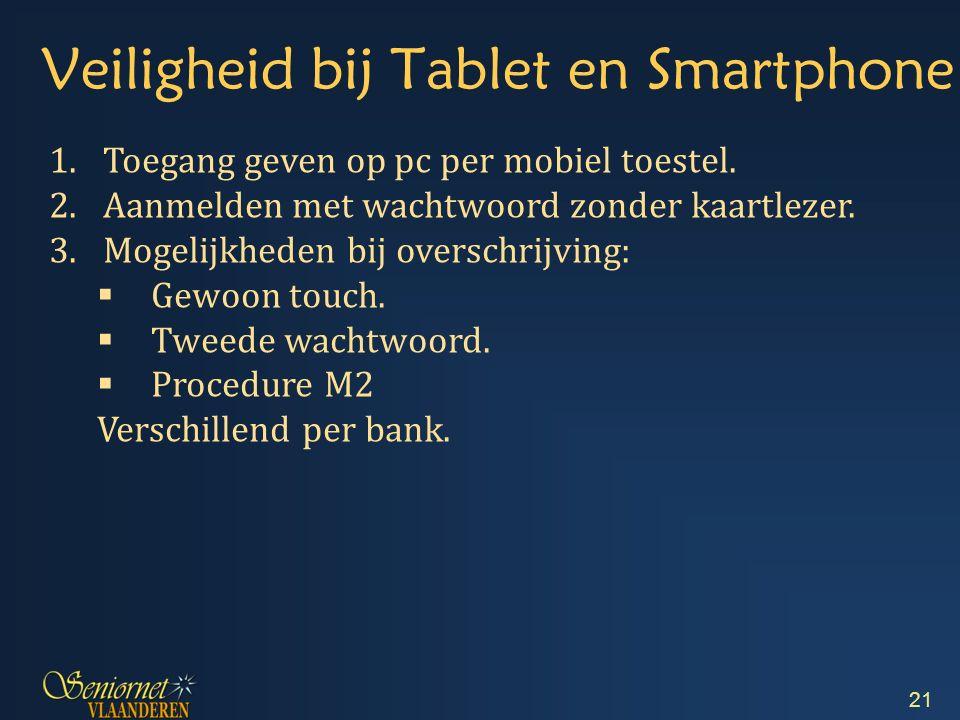 Veiligheid bij Tablet en Smartphone 1.Toegang geven op pc per mobiel toestel.