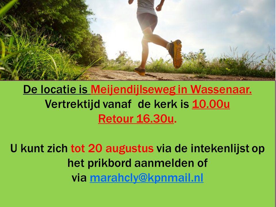 De locatie is Meijendijlseweg in Wassenaar. Vertrektijd vanaf de kerk is 10.00u Retour 16.30u.