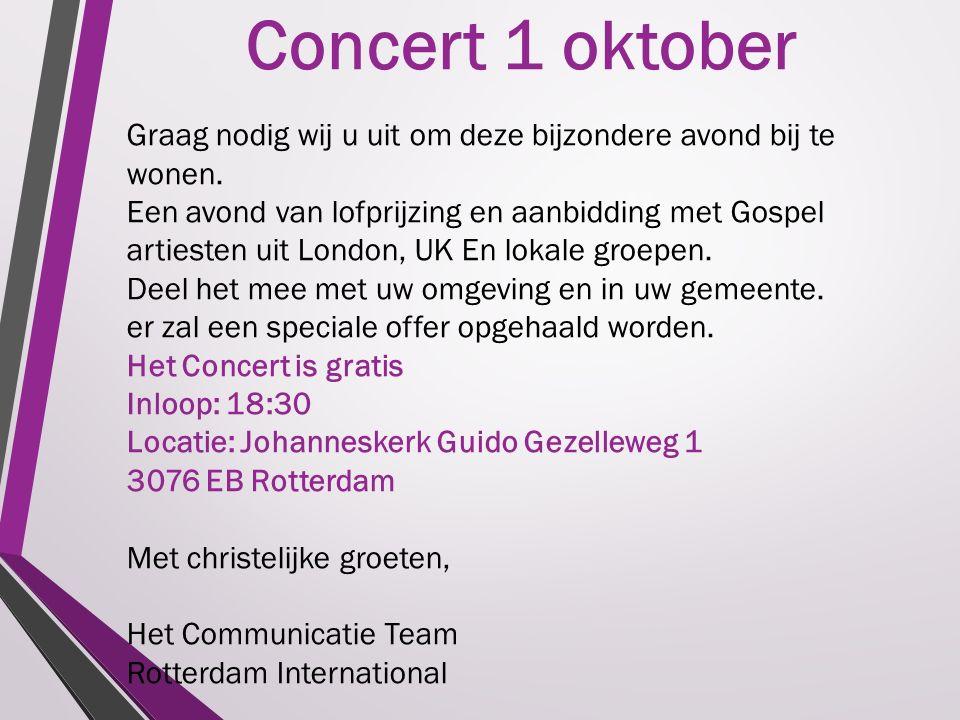Concert 1 oktober Graag nodig wij u uit om deze bijzondere avond bij te wonen.