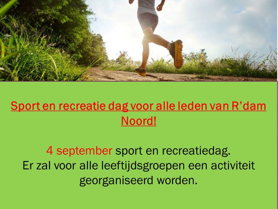 Sport en recreatie dag voor alle leden van R'dam Noord.